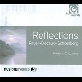 Reflections: Ravel, Decaux & Schoenberg / Frederic Chiu, piano