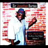 Sir Jonathan Burton: On And On: Southern Soul Style, Vol. 2 [Digipak]