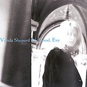 Vonda Shepard: It's Good, Eve