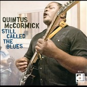 Quintus McCormick: Still Called the Blues *