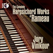 Rameau: Complete Harsichord Works / Jory Vinikour, harpsichord