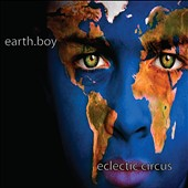 Earth Boy: Eclectic Circus