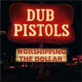 Dub Pistols/Bunna: Worshipping the Dollar