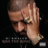 DJ Khaled: Kiss the Ring [PA]