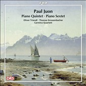 Paul Juon: Piano Quintet; Piano Sextet / Oliver Triendl; Thomas Grossenbacher; Carmina Quartett