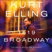 Kurt Elling: 1619 Broadway: The Brill Building Project *