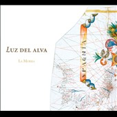 Luz del Alva: Spanish Songs and Instrumental Music of the Early Renaissance / La Morra, La Morra/Arianna Savall, Petter Johansen, Corina Marti and Michal Gondko