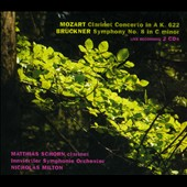 Mozart: Clarinet Concerto in A, K. 622; Bruckner: Symphony No. 8 in C minor / Matthias Schorn: clarinet