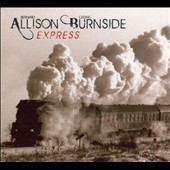Allison Burnside Express/Bernard Allison/Cedric Burnside: Allison Burnside Express [Digipak]