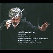 James MacMillan Series Vol. 2: Magnificat / Netherland Radio PO & Chorus