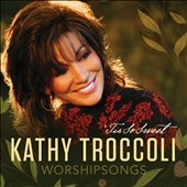 Kathy Troccoli: Worshipsongs: 'Tis So Sweet [7/16]