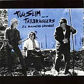 Too Slim & the Taildraggers: El Rauncho Grundgé