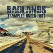 Trampled Under Foot: Badlands [Digipak]