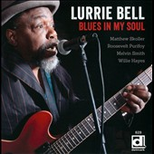 Lurrie Bell: Blues in My Soul *