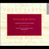 William Russell (1717-1813): Complete Organ Voluntaries / John Kitchen