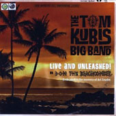 Tom Kubis: Live & Unleashed