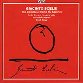 Scelsi: The Complete Works for Clarinet / Smeyers, et al