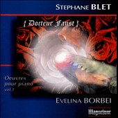 Stéphane Blet: Works for Piano, Vol. 1 / Evelina Borbei, piano