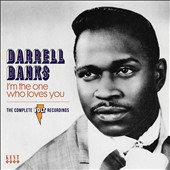 Darrell Banks: I'm the One Who Loves You: The Complete Volt Recordings *