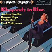 Rhapsody in Blue / Arthur Fiedler, Earl Wild, Boston Pops