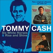 Tommy Cash: Six White Horses/Rise and Shine *