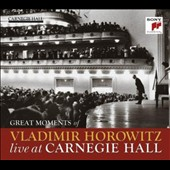 Great Moments of Vladimir Horowitz Live at Carnegie Hall - taken from recitals 1951-1978