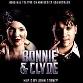 John Debney: Bonnie and Clyde [Original Television Miniseries Soundtrack]