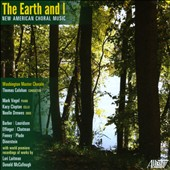 The Earth & I: New American Choral Music / Washington Master Chorale