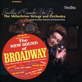 Something to Remember You By: The New Sound of Broadway - Songs by Jerry Herman / Melachrino Strings