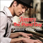 Jimmy the Pianoguy: Greatest Piano Hits