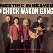 Chuck Wagon Gang: Meeting In Heaven: The Chuck Wagon Gang Sings the Songs of Marty Stuart