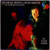 Veronique Vincent/The Honeymoon Killers/Aksak Maboul: Ex-Futur Album [Digipak]