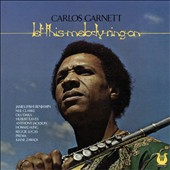 Carlos Garnett: Let This Melody Ring on