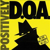 D.O.A.: Positively Doa [33rd Anniversary Reissue] [PA] *