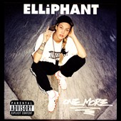 Elliphant: One More [EP] [PA] [Slipcase]