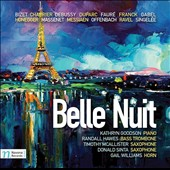 Belle Nuit - music from the French 'Belle Epoque' for solo piano & piano with winds by Debussy, Chabrier, Duparc, Ravel, Honegger, Bizet et al. / Kathryn Goodson, piano