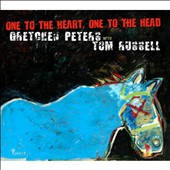 Gretchen Peters/Tom Russell: One to the Heart, One to the Head