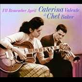 Chet Baker (Trumpet/Vocals/Composer)/Caterina Valente: I'll Remember April *