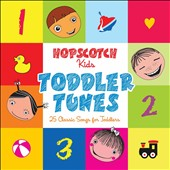 Kids Choir: Hopscotch Kids: Toddler Tunes - 25 Classic Songs for Toddlers