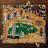 Steve Earle/Steve Earle & the Dukes: Terraplane [Digipak]