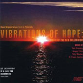 Vibrations of Hope: Music of the New Millennium / Rose Shlyam Grace, piano; et al.