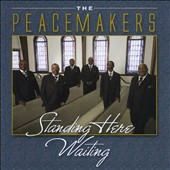 The Peacemakers: Standing Here Waiting