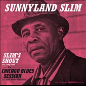 Sunnyland Slim: Slim's Shout/Chicago Blues Session