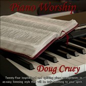 Doug Cruey: Piano Worship