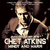 Chet Atkins: Windy and Warm [Radio Broadcast] *