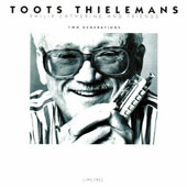 Toots Thielemans: Two Generations *