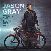 Jason Gray: Where the Light Gets In [6/17]