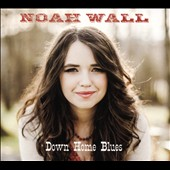 Noah Wall (Bluegrass): Down Home Blues [Digipak]
