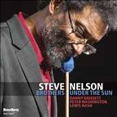 Steve Nelson (Vibes): Brothers Under the Sun [3/24]