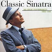 Frank Sinatra: Classic Sinatra: His Greatest Performances 1953-1960